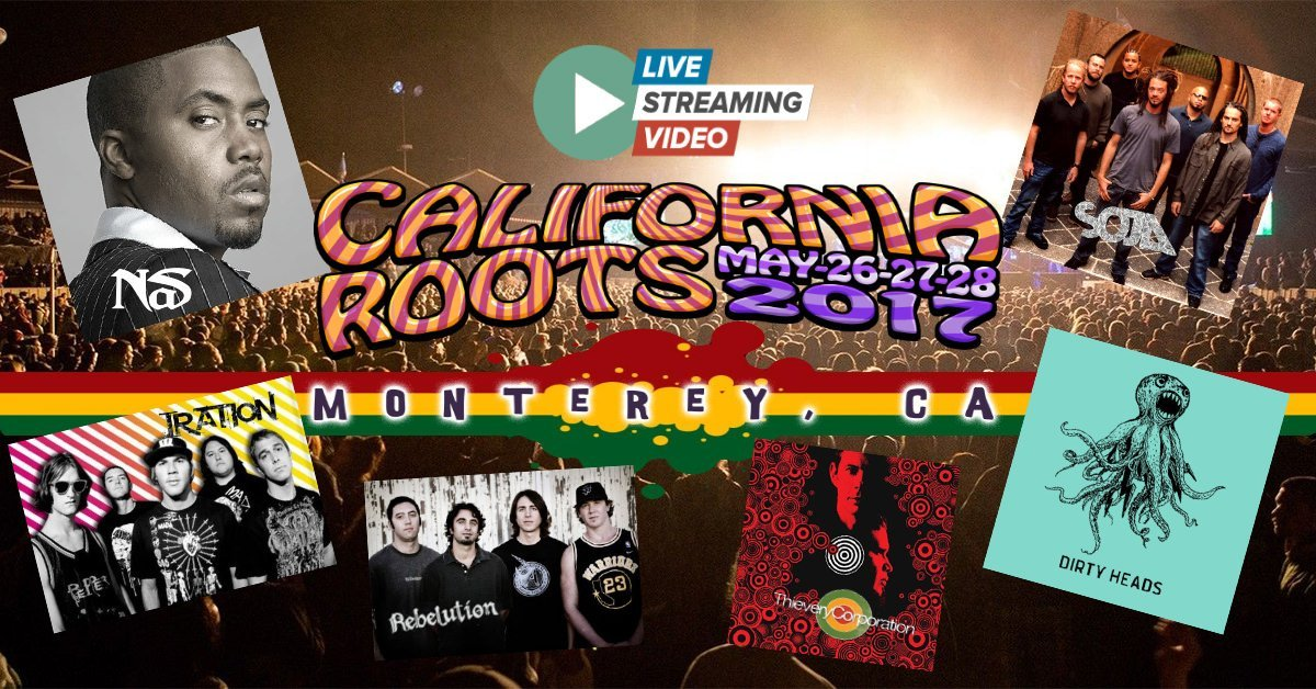 California Roots Festival FREE Live Streaming On-line May 26-28th 2017